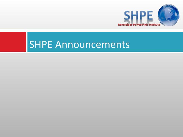 SHPE Announcements