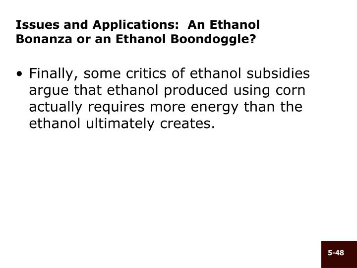 Issues and Applications:  An Ethanol Bonanza or an Ethanol Boondoggle?