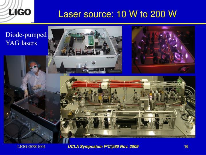 Laser source: 10 W to 200 W