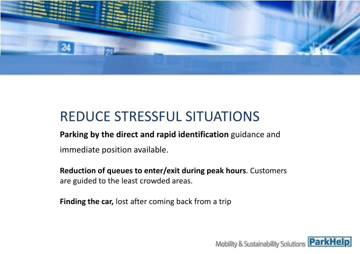 REDUCE STRESSFUL SITUATIONS