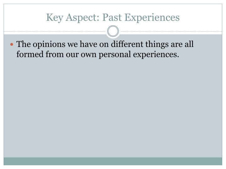 Key aspect past experiences