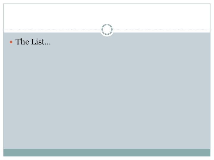 The List…