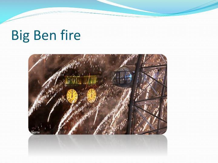 Big Ben fire