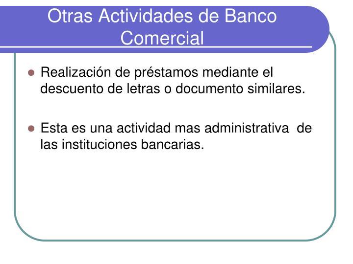 Otras Actividades de Banco Comercial