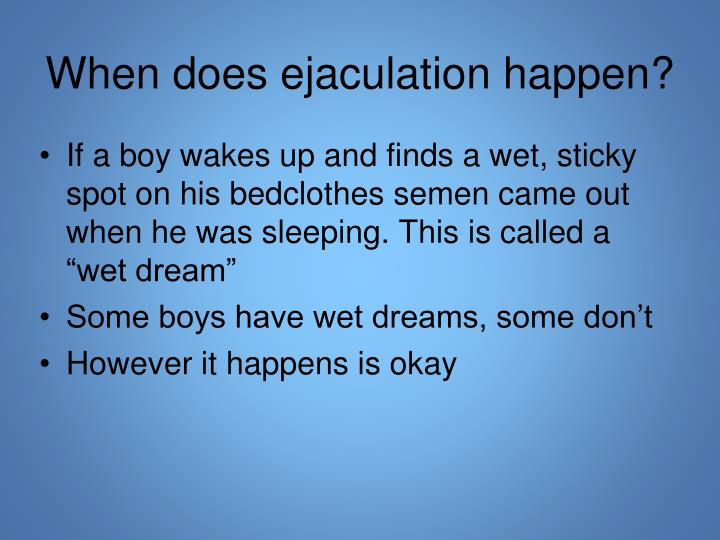 When does ejaculation happen?