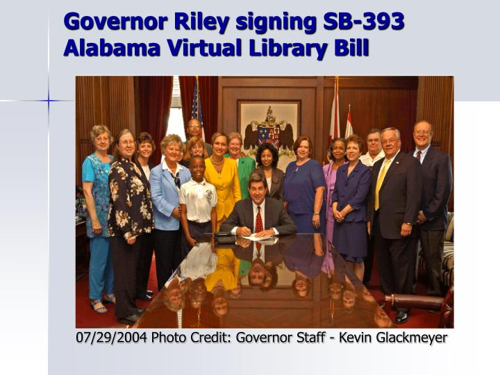 Governor Riley signing SB-393