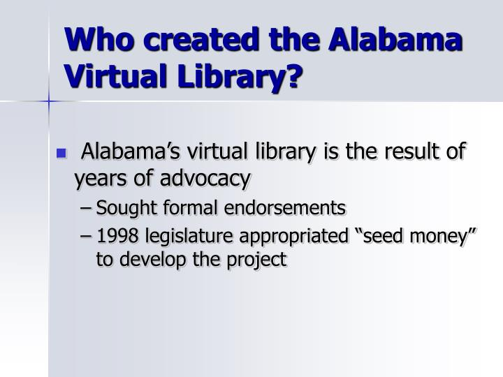 Who created the Alabama Virtual Library?