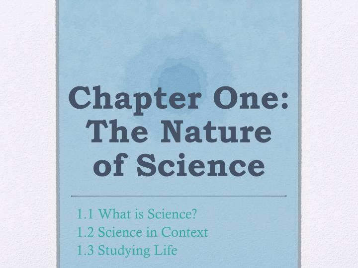 Chapter one the nature of science