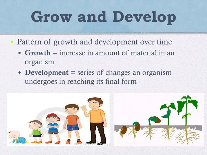 Grow and
