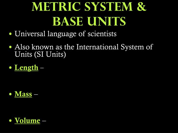 Metric System & BASE UNITS