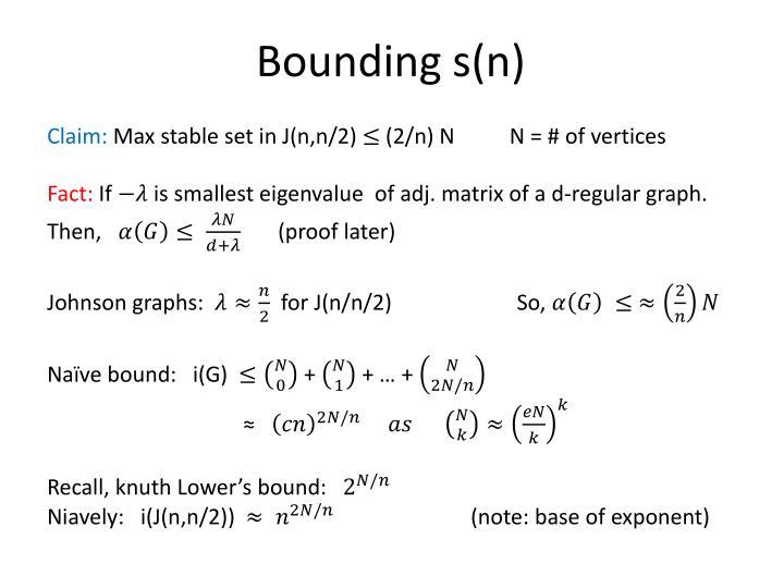 Bounding s(n)