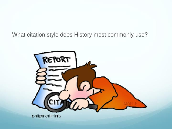 What citation style does History most commonly use?