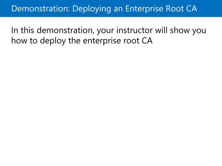 Demonstration: Deploying an Enterprise Root CA