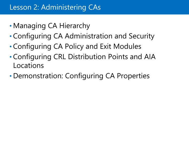 Lesson 2: Administering CAs