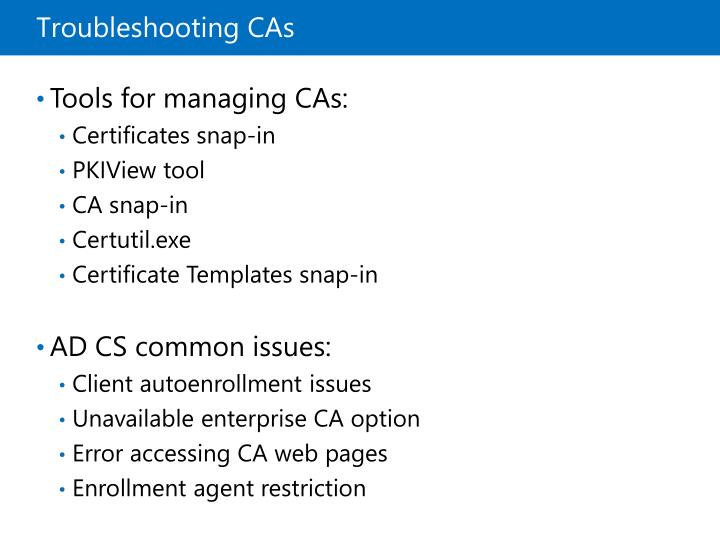 Troubleshooting CAs