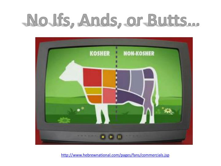 No Ifs, Ands, or Butts…