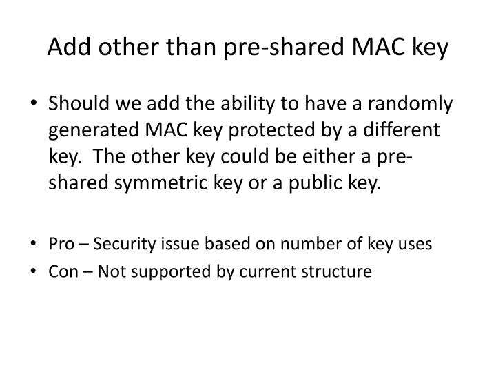 Add other than pre-shared MAC key