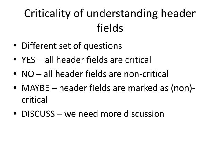 Criticality of understanding header fields