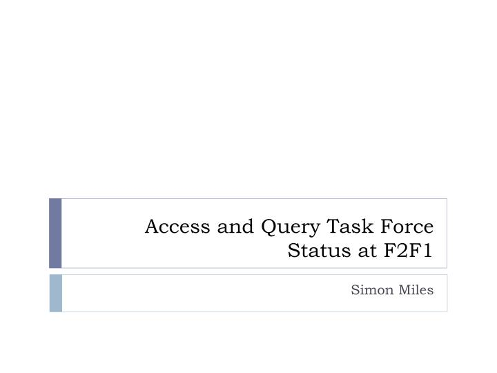Access and Query Task Force
