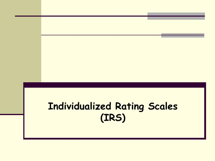 Individualized rating scales irs