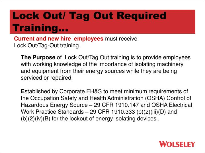Lock Out/ Tag Out Required Training...