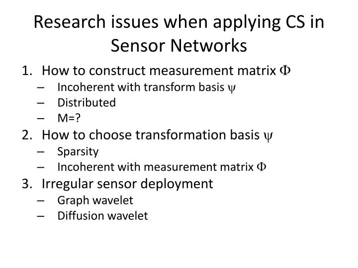 Research issues when applying CS in Sensor Networks