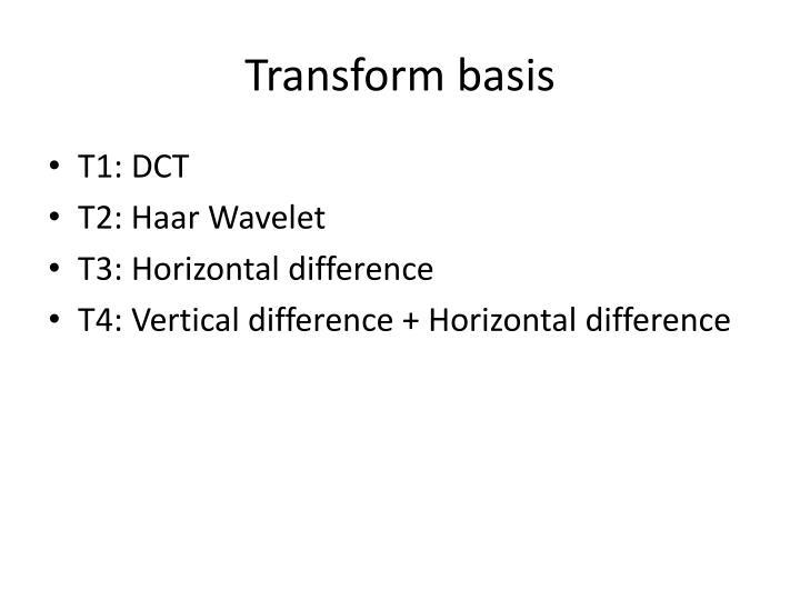 Transform basis