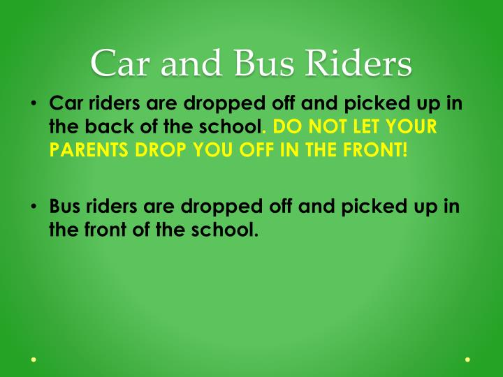 Car and Bus Riders