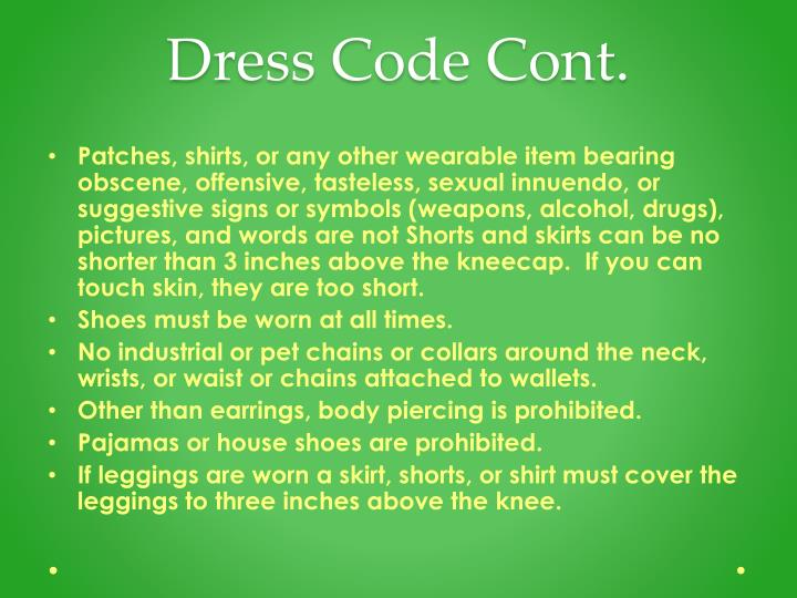 Dress Code Cont.