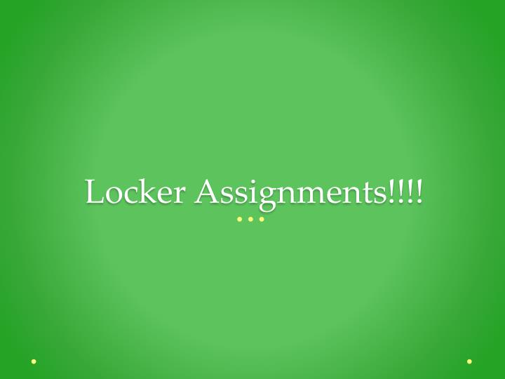 Locker Assignments!!!!