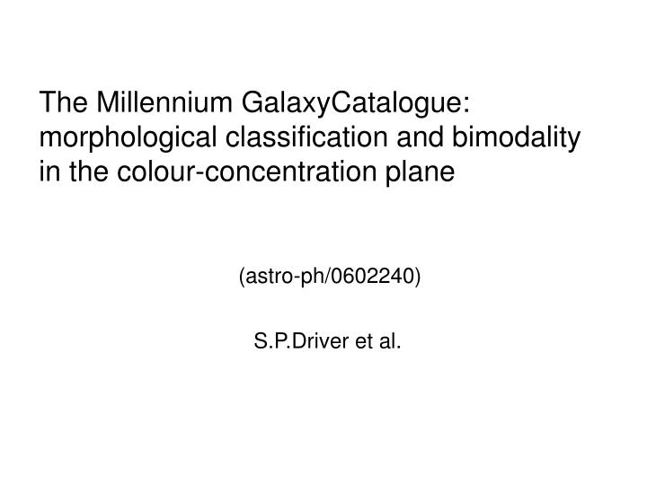 The Millennium GalaxyCatalogue: