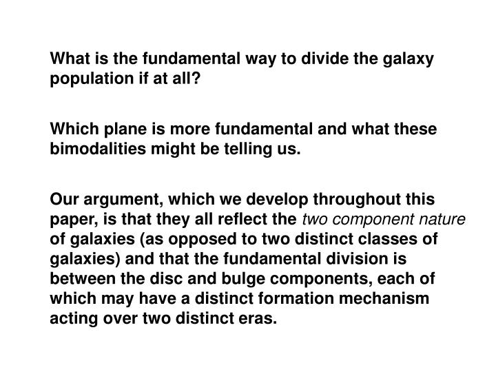 What is the fundamental way to divide the galaxy population if at all?