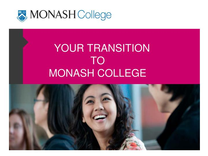 Your transition to monash college