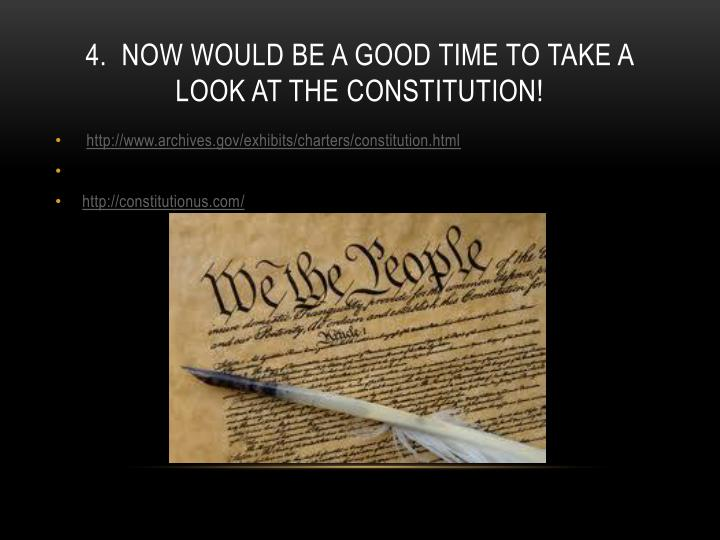 4.  Now would be a good time to take a look at the constitution!