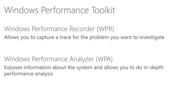Windows Performance Toolkit
