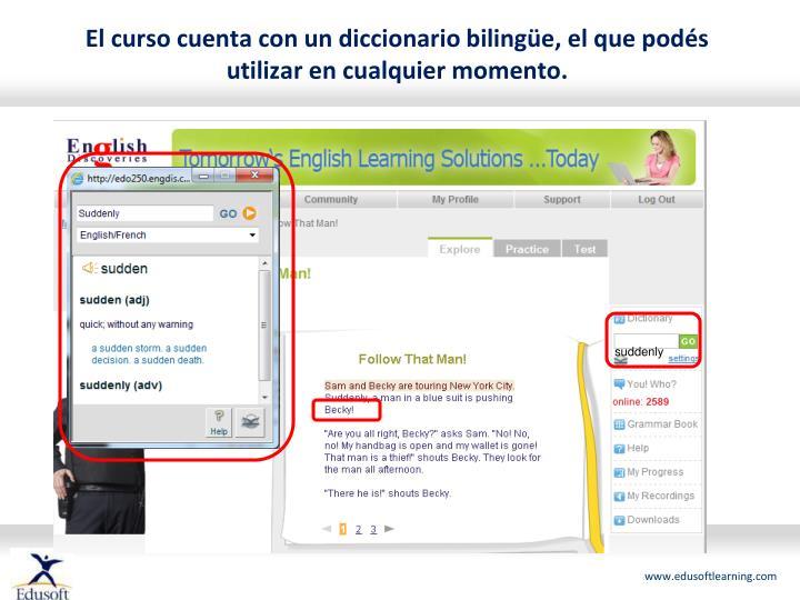 El curso cuenta con un diccionario bilingüe, el que podés