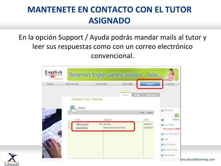MANTENETE EN CONTACTO CON EL TUTOR ASIGNADO