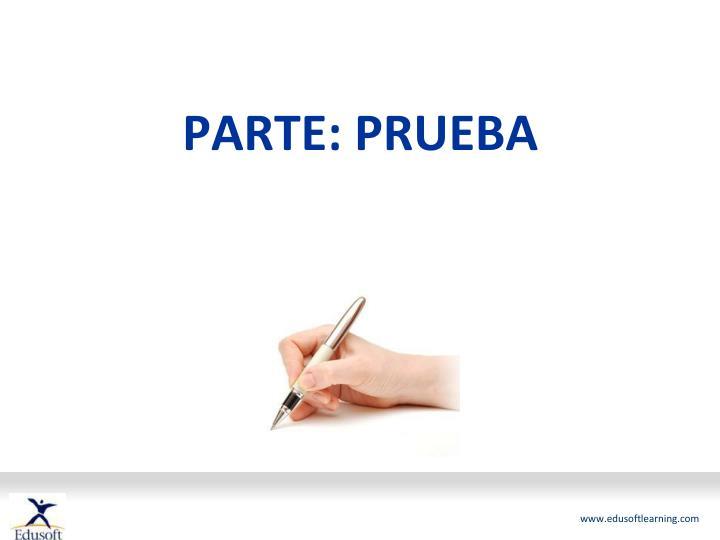 PARTE: PRUEBA