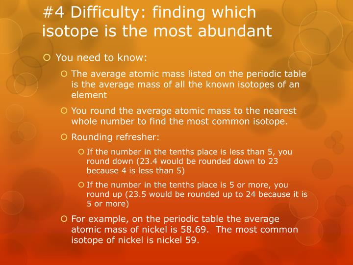 #4 Difficulty: finding which isotope is the most abundant