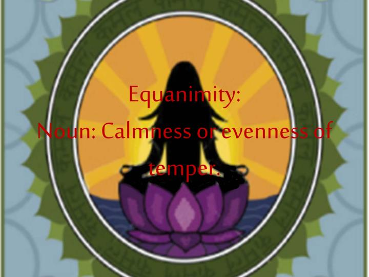 Equanimity: