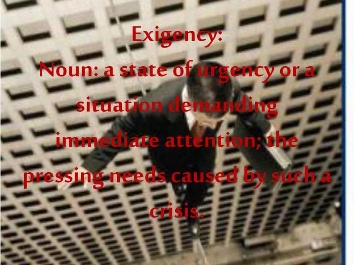 Exigency: