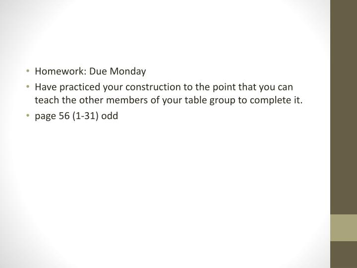 Homework: Due Monday
