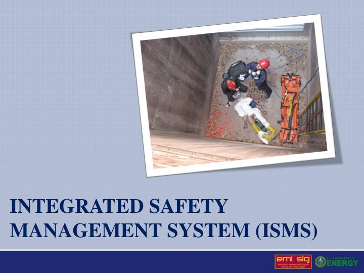 Integrated safety management system isms