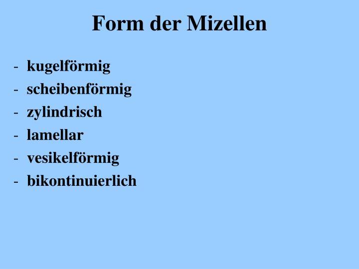 Form der Mizellen