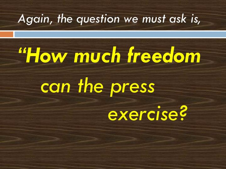 Again, the question we must ask is,