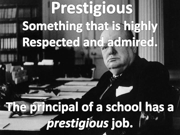 Prestigious