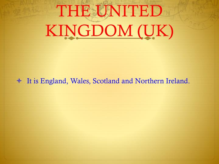 THE UNITED KINGDOM (UK)