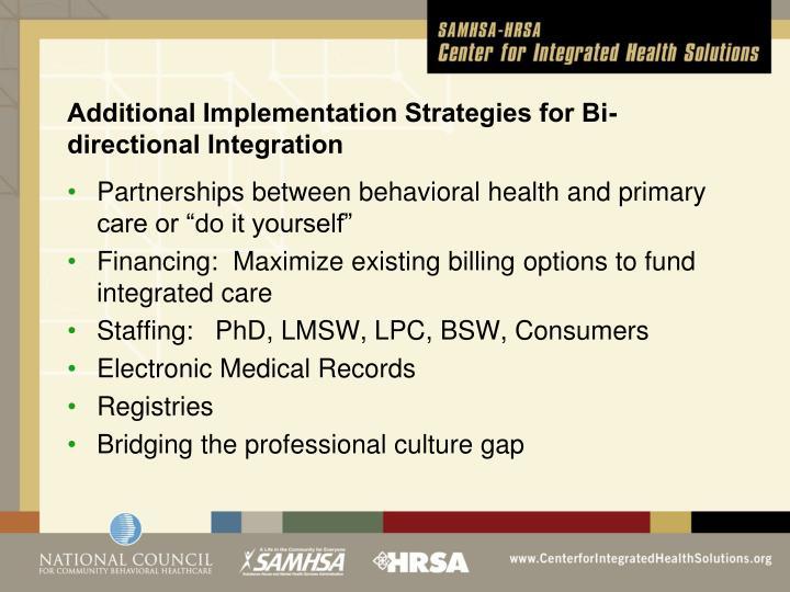 Additional Implementation Strategies for Bi-directional Integration