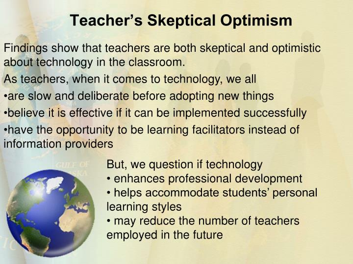 Teacher's Skeptical Optimism