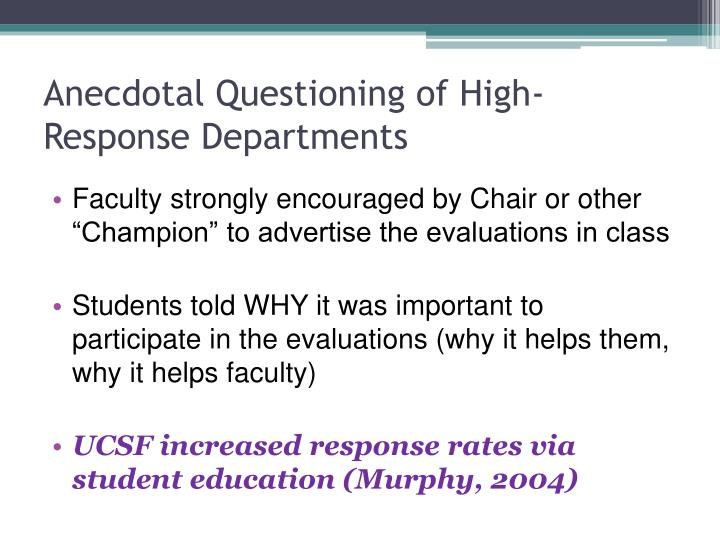 Anecdotal Questioning of High-Response Departments